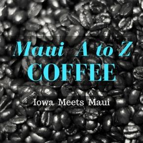 Maui A to Z:Coffee