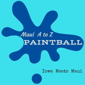 Maui A to Z:Paintball