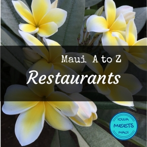 Maui A to Z: Restaurants