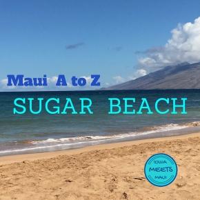 Maui A to Z: SugarBeach